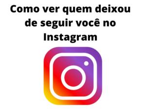 Como-ver-quem-deixou-de-seguir-você-no-Instagram