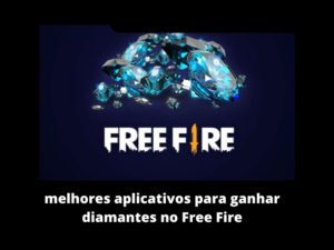 3 novos e melhores aplicativos para ganhar diamantes no Free Fire